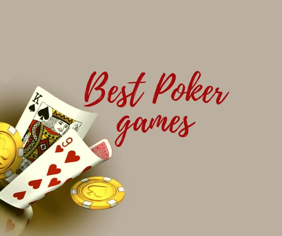 Best Poker games for fun and cash